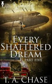 Every Shattered Dream: Part Five