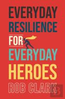 Everyday Resilience For Everyday Heroes