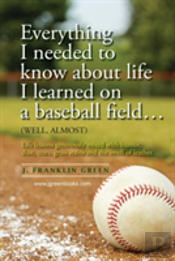 Everything I Needed To Know About Life I Learned On A Baseball Field
