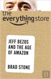 Everything Store Jeff Bezos & The Age Of