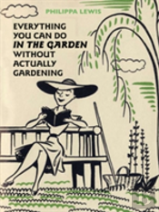 Everything You Can Do In The Garden Without Actually Gardening