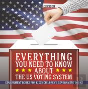 Everything You Need To Know About The Us Voting System - Government Books For Kids | Children'S Government Books