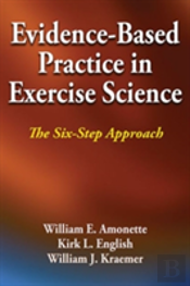 Evidence-Based Practice In Exercise Science