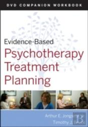 Evidence-Based Psychotherapy Treatment Planning Dvd Workbook