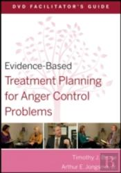 Evidence-Based Treatment Planning For Anger And Impulse Control Dvd Facilitator'S Guide