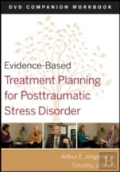 Evidence-Based Treatment Planning For Posttraumatic Stress Disorder Dvd Companion Workbook