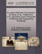 Ex Parte Railroad Commission Of Texas Et Al., Petitioners. U.S. Supreme Court Transcript Of Record With Supporting Pleadings