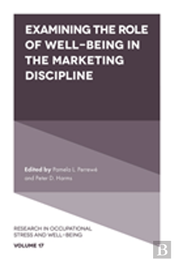 Bertrand.pt - Examining The Role Of Well Being In The Marketing Discipline
