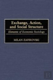 Exchange, Action, And Social Structure