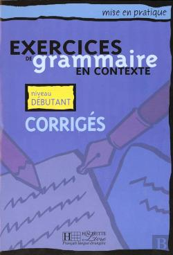 Bertrand.pt - Exercices De Grammaire En Contexte - Level 10corriges - Niveau Debutant