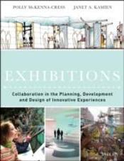 Exhibit Design: How To Plan, Develop And Design Innovative Exhibitions Through Collaboration