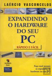 Expandindo o Hardware do seu PC