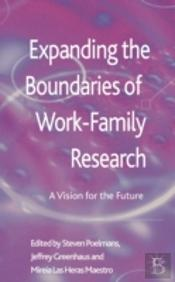 Expanding The Boundaries Of Work-Family Research