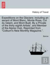 Expeditions On The Glaciers: Including A