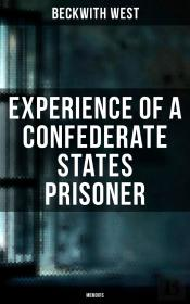 Experience Of A Confederate States Prisoner (Memoirs)