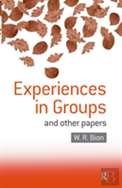 Experiences In Groups And Other Papers
