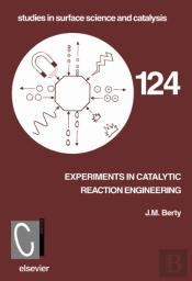 Experiments In Catalytic Reaction Engineering. Studies In Surface Science And Catalysis, Volume 124