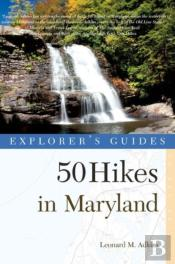 Explorer'S Guide 50 Hikes In Maryland