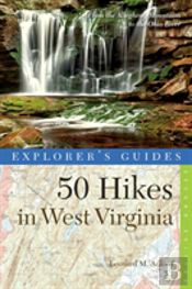 Explorer'S Guide 50 Hikes In West Virginia