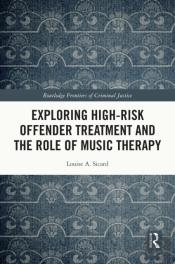 Exploring High-Risk Offender Treatment And The Role Of Music Therapy