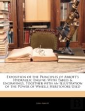 Exposition Of The Principles Of Abbott'S Hydraulic Engine