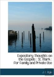 Expository Thoughts On The Gospels : St.