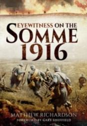 Eyewitness On The Somme 1916