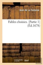 Fables Choisies Part 1 Edition 1678