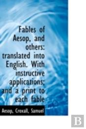Fables Of Aesop, And Others: Translated