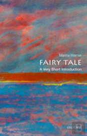 Fairy Tale: A Very Short Introduction