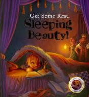 Fairytales Gone Wrong: Get Some Rest, Sleeping Beauty!