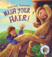 Fairytales Gone Wrong: Rapunzel, Rapunzel, Wash Your Hair!