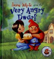 Fairytales Gone Wrong: Snow White And The Very Angry Dwarf