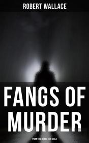 Fangs Of Murder: Phantom Detective Saga