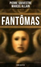 Fantômas: 5 Book Collection
