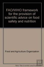 Fao/Who Framework For The Provision Of Scientific Advice On Food