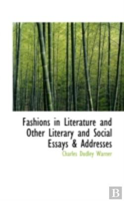Bertrand.pt - Fashions In Literature And Other Literary And Social Essays & Addresses