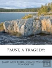 Faust, A Tragedy;