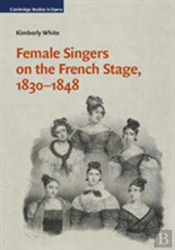 Bertrand.pt - Female Singers On The French Stage, 1830-1848