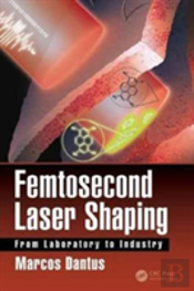 Femtosecond Laser Shaping