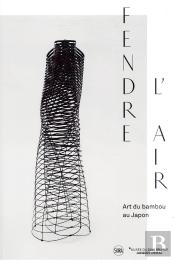 Fendre L'Air ; L'Art Du Bambou Au Japon