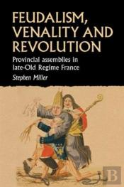 Feudalism, Venality, And Revolution