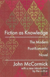 Fiction As Knowledge Modern Post R