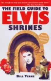 Field Guide To Elvis Shrines