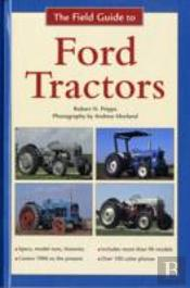 Field Guide To Ford Tractors