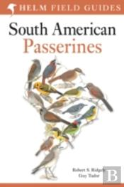Field Guide To The Birds Of South America: Passerines