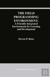 Field Programming Environment: A Friendly Integrated Environment For Learning And Development
