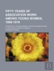 Fifty Years Of Association Work Among Yo