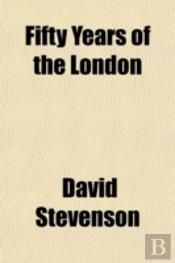 Fifty Years Of The London