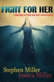 Fight For Her! 'A Marriage In Crisis And God'S Intervention'